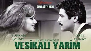 Vesikalı Yarim (1968) - Türkan Şoray  İzzet Günay  RESTORASYONLU