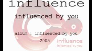Influence - influenced by you feat. Josephine