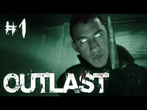 Outlast | Part 1 | THE TERROR BEGINS