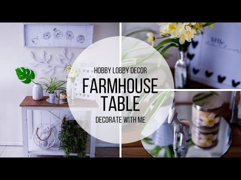 DECORATE WITH ME   HOBBY LOBBY ITEMS   FARMHOUSE TABLE MAKEOVER
