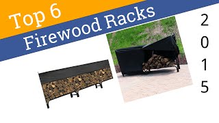 6 Best Firewood Racks 2015