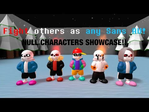 Sans Multiversal Battles! | NULL CHARACTERS