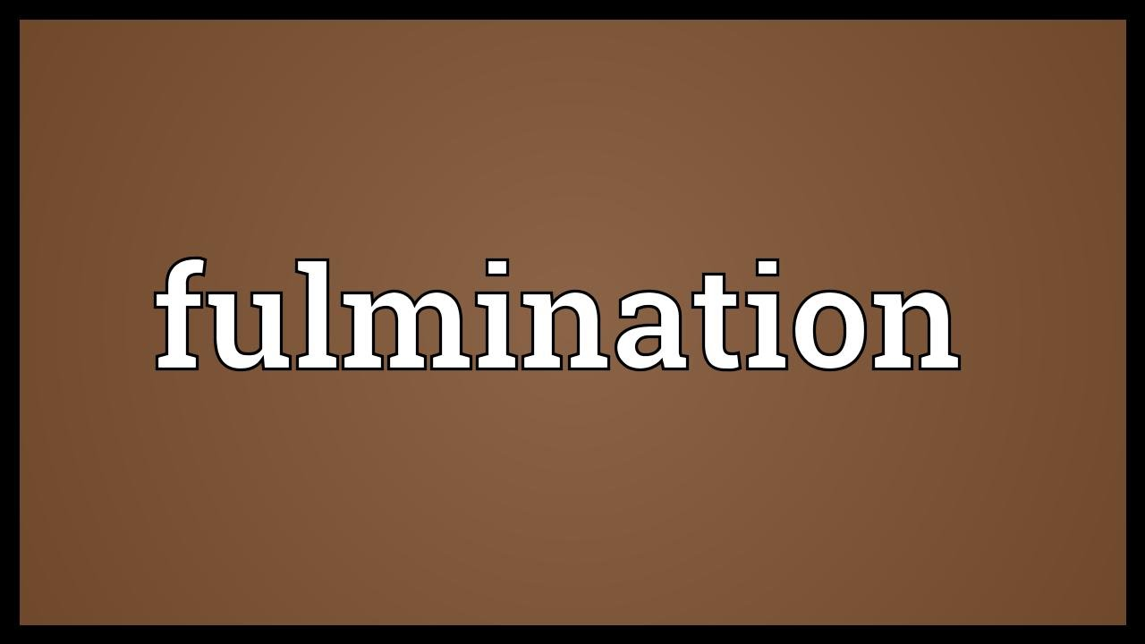 Fulmination Meaning