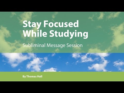 Stay Focused While Studying - Subliminal Message Session - By Thomas Hall