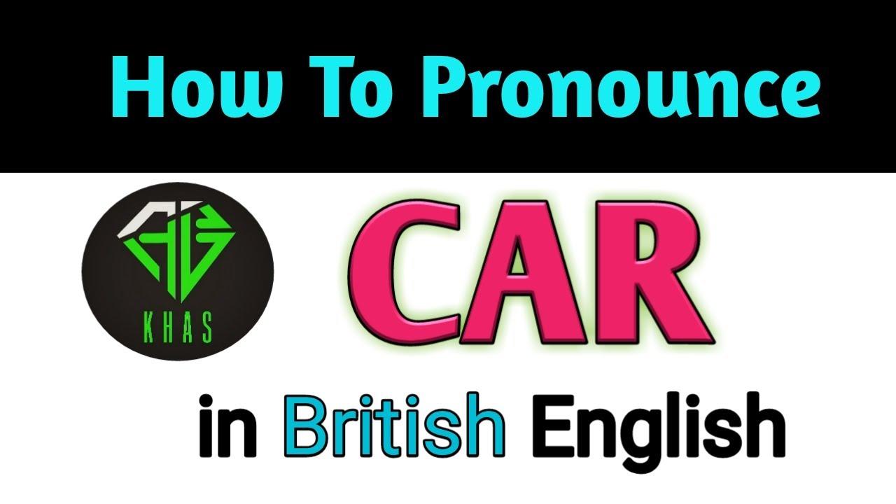How to Pronounce Car in British English British English Pronunciation  Class 7 Minute English Class
