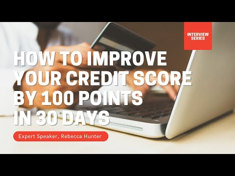 How To Improve Your Credit Score By 100 Points in 30 days