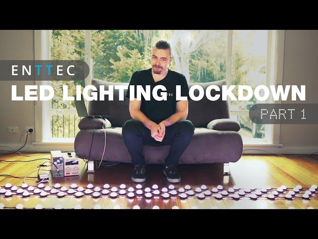 LED Lighting Lockdown - Part 1