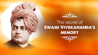 The secret of Swami Vivekananda's memory