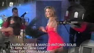 LAURA FLORES & MARCO ANTONIO SOLIS  El Alma No Tiene Color
