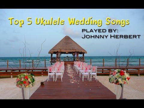 Top 5 Ukulele Wedding Songs Johnny Herbert Youtube