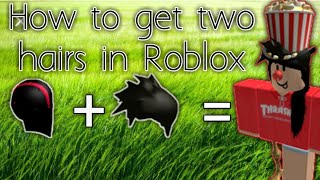 How to get two hairs on Roblox (Any device) (No scams) (Super Easy)