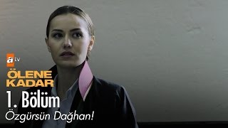 Özgürsün Dağhan! - Ölene Kadar 1. Bölüm - atv😄🙂