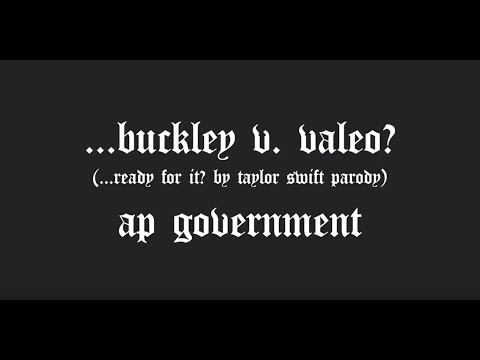 ...Buckley v. Valeo? (...Ready For It? by Taylor Swift Parody) - AP Government
