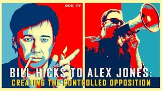 Bill Hicks to Alex Jones: Creating the Controlled Opposition ▶️️
