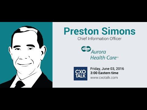 #173: Digital Transformation in Health Care with Preston Simons, CIO, Aurora Health Care