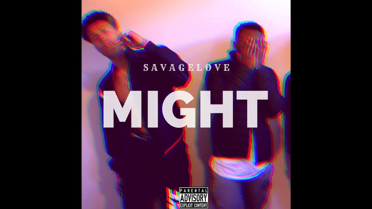 Savage Love - Might [CDQ]