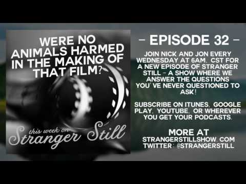 Stranger Still - Episode 32: Were no Animals Harmed in the Making of that Film?