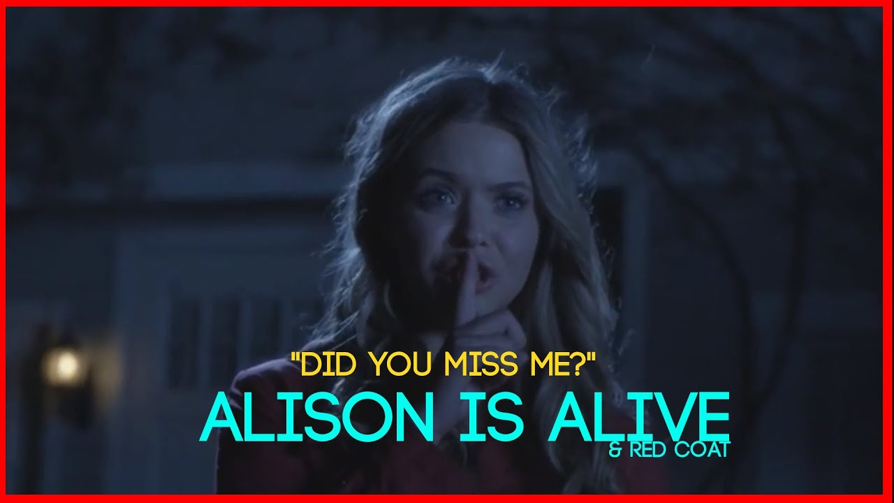 pretty little liars alison is alive amp red coat quotgrave