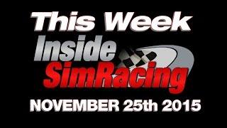 This Week Inside Sim Racing November 25th 2015