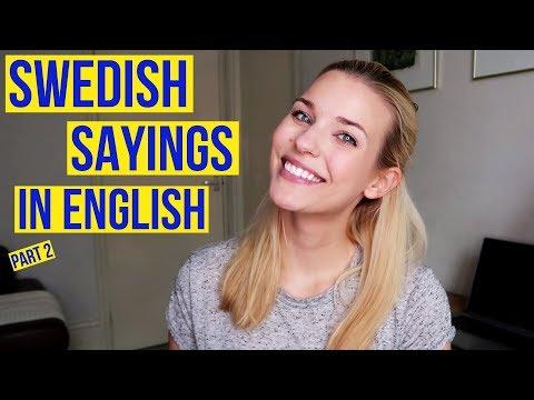 SWEDISH SAYINGS IN ENGLISH PART 2