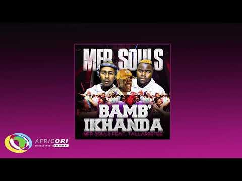 Mfr Souls Bamb'ikhanda Feat. Tallarsetee Official Audio