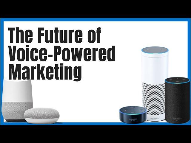 The Future of Voice Technology Marketing - Erik Olson