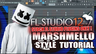 Download How To Make Music Like Marshmello Using Only Stock Plugins [FL Studio] + FLP Mp3 and Videos