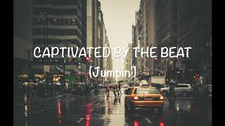 Captivated By The Beat (Jumpin') Full Version