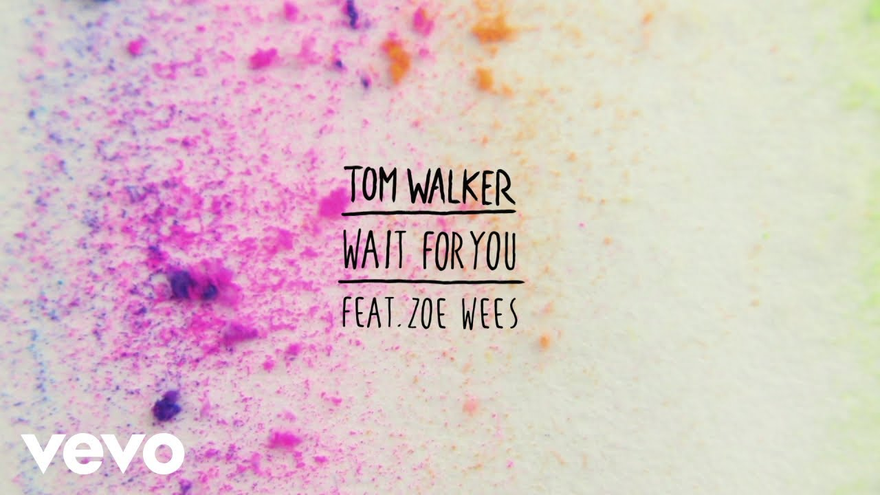 Tom Walker, Zoe Wees - Wait for You (Lyric Video)