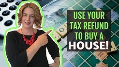 Use Your Tax Refund to Buy a House