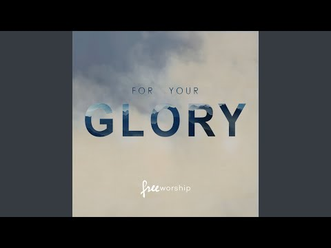 For Your Glory feat Calvin Nowell