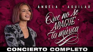 Ángela Aguilar - Que No Se Apague la Música - CONCIERTO COMPLETO