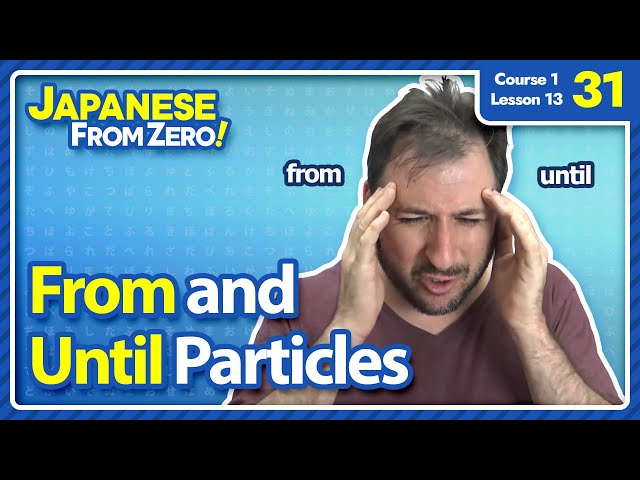 From and Until Particles - Japanese From Zero! Video 31