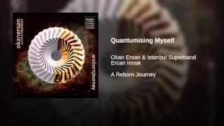 Quantumising Myself
