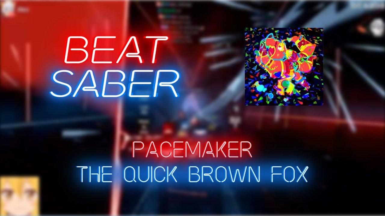 Beat Saber | Souk | The Quick Brown Fox - PACEMAKER [Expert+] #1 | 67 57%