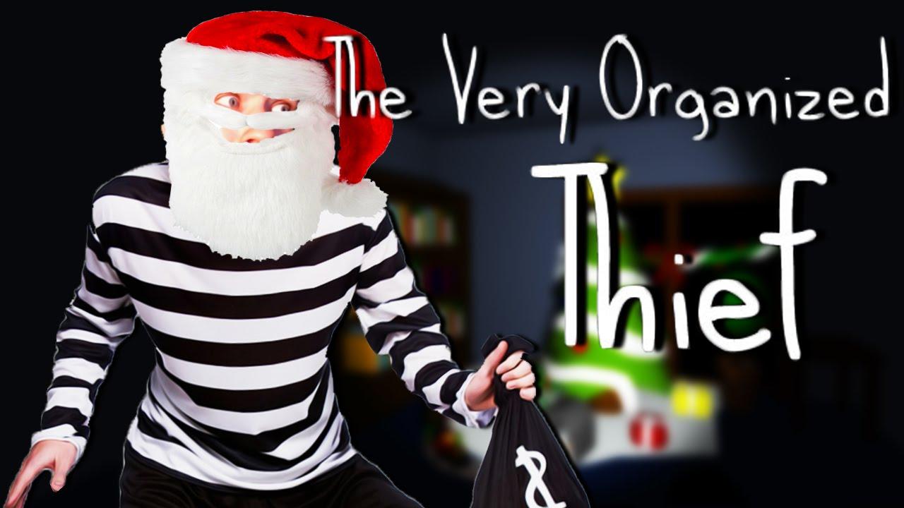 SANTA'S A THIEF! | The Very Organised Thief Christmas Edition ...