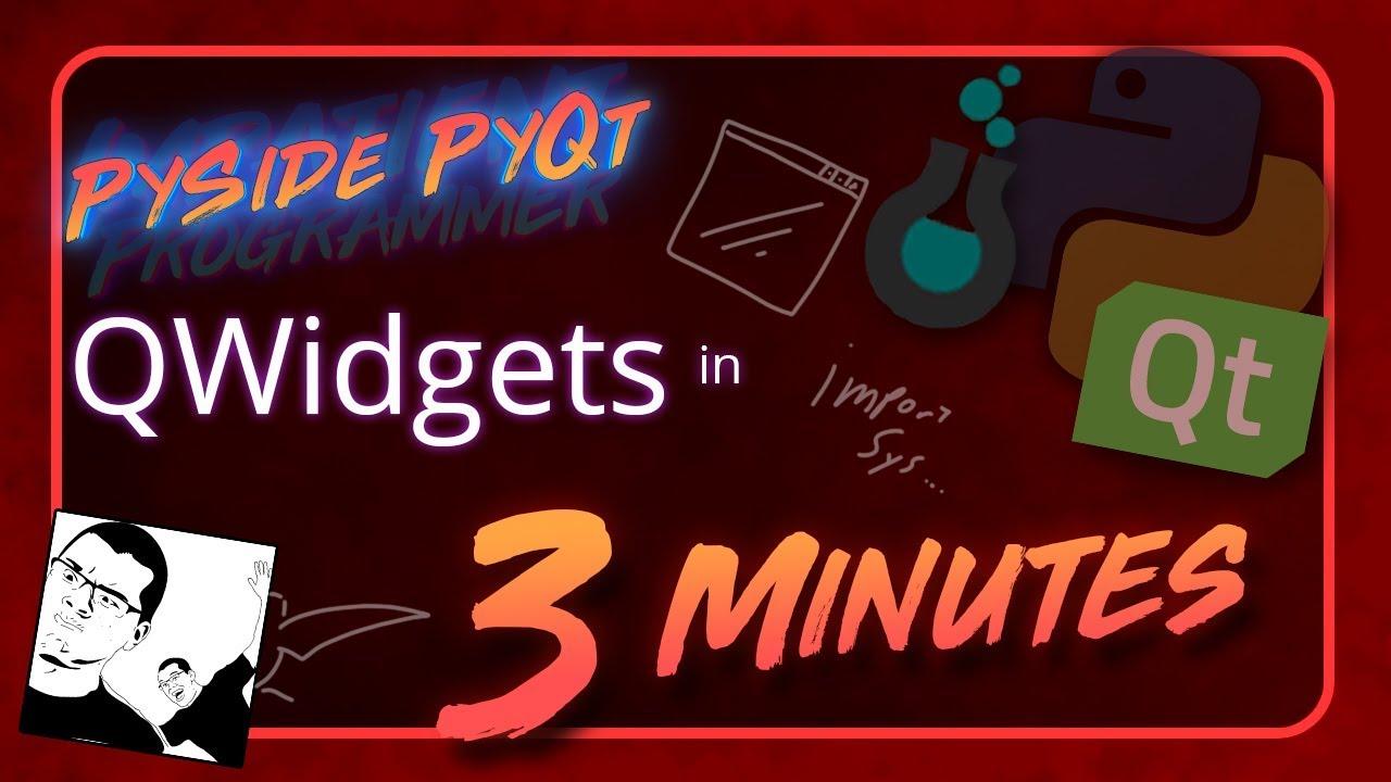 PySide + PyQt | QWidgets in 3 Minutes - Impatient Programmer