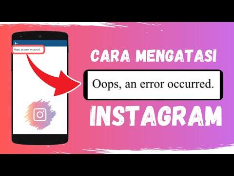 Cara Mengatasi Oops An Error Occurred Di Instagram