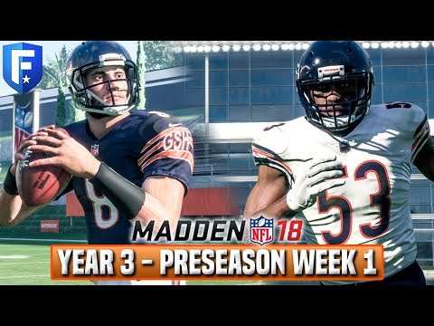 YEAR 4 PRESEASON WEEK 1 (LIVE!) - Madden 18 Bears Franchise
