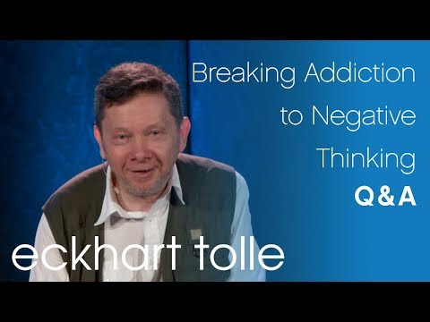 Breaking Addiction to Negative Thinking