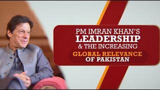 Prime Minister Imran Khan Leadership & Increasing Global Relevance of Pakistan