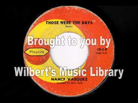 THOSE WERE THE DAYS - Nancy Vasquez