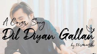 Dil Diyan Gallan - Cover | Rivansh Thakur