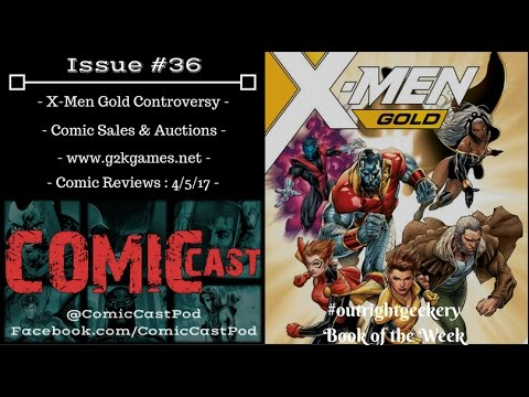 "ComicCast - Issue #36 ""X-Men Gold/Ardian Syaf Controversy"""