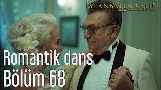 İstanbullu Gelin 68. Bölüm - Romantik Dans