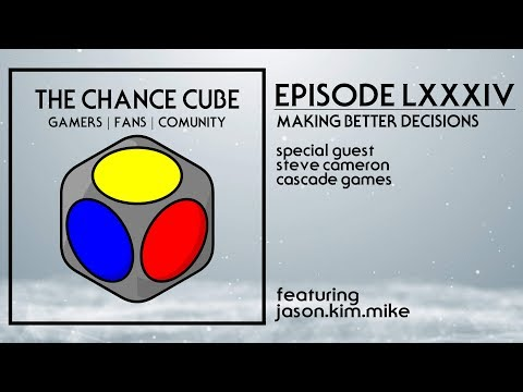 Episode LXXXIV: Making Better Decisions | The Chance Cube Podcast