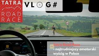 VLOG# Tatra Road Race - najtrudniejszy wyścig amatorski w Polsce?