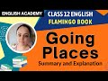 Going Places - CBSE NCERT Class 12 Ch 8 Flamingo explanation, Question Answers, Difficult words
