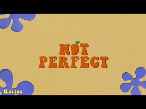 Hailes - Not Perfect
