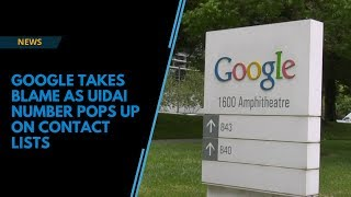 Google takes blame as UIDAI number pops up on contact lists